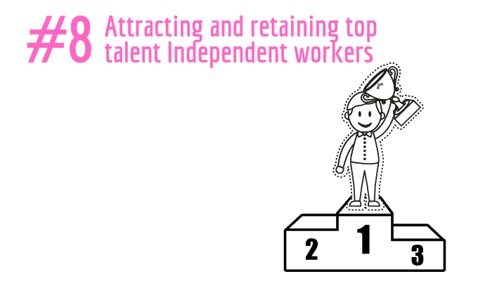 Attracting and retaining top talent independent workers